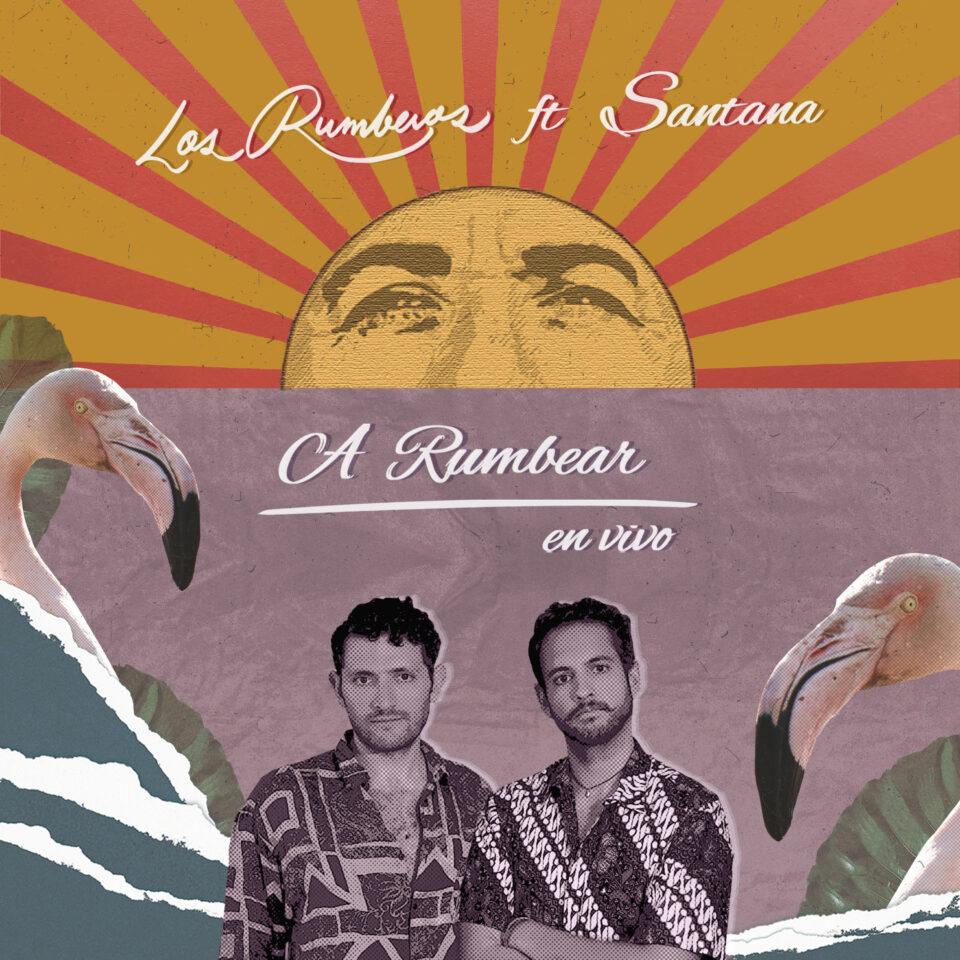 Los Rumberos lanzan junto a Santana A rumbear